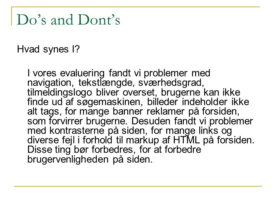 Do's and Dont's Hvad synes I