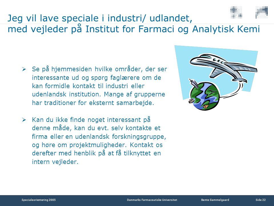 Jeg vil lave speciale i industri/ udlandet, med vejleder på Institut for Farmaci og Analytisk Kemi