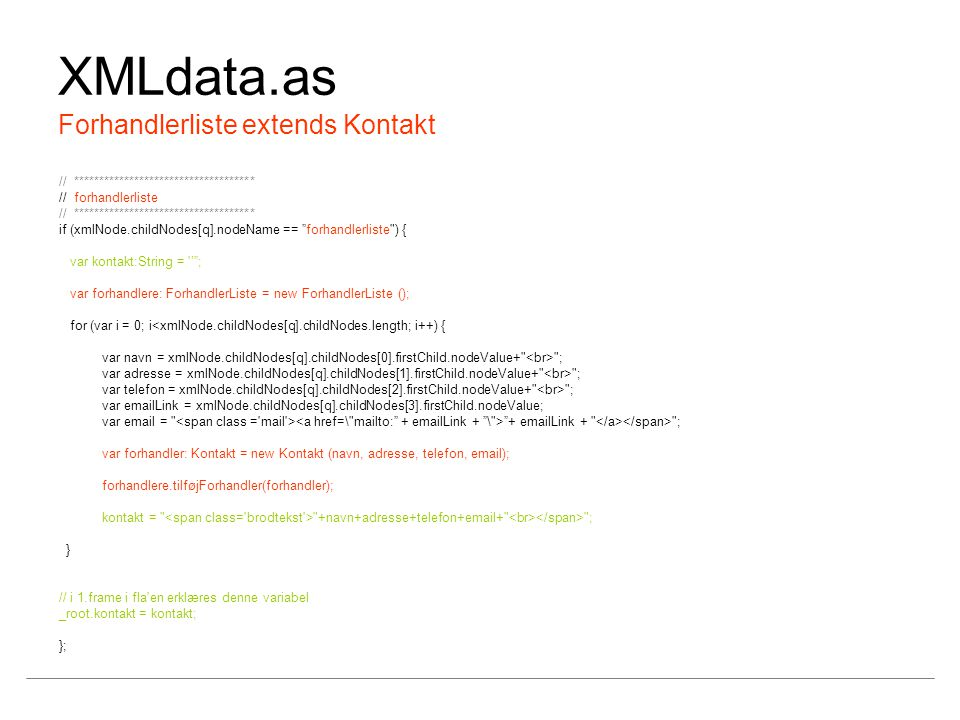 XMLdata.as Forhandlerliste extends Kontakt