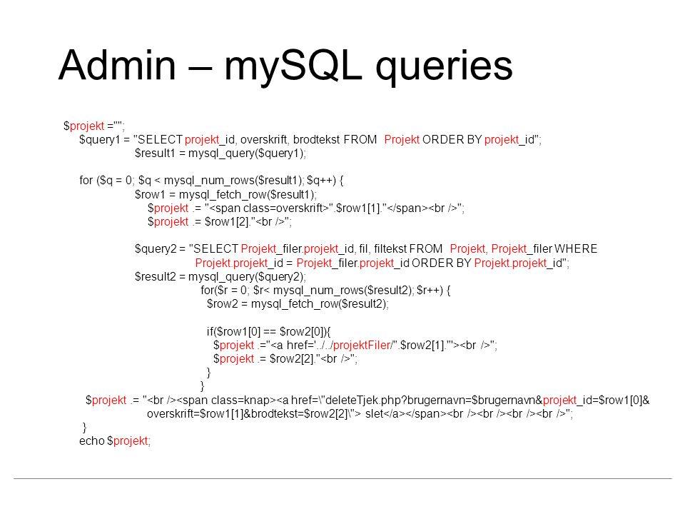 Admin – mySQL queries $projekt = ;