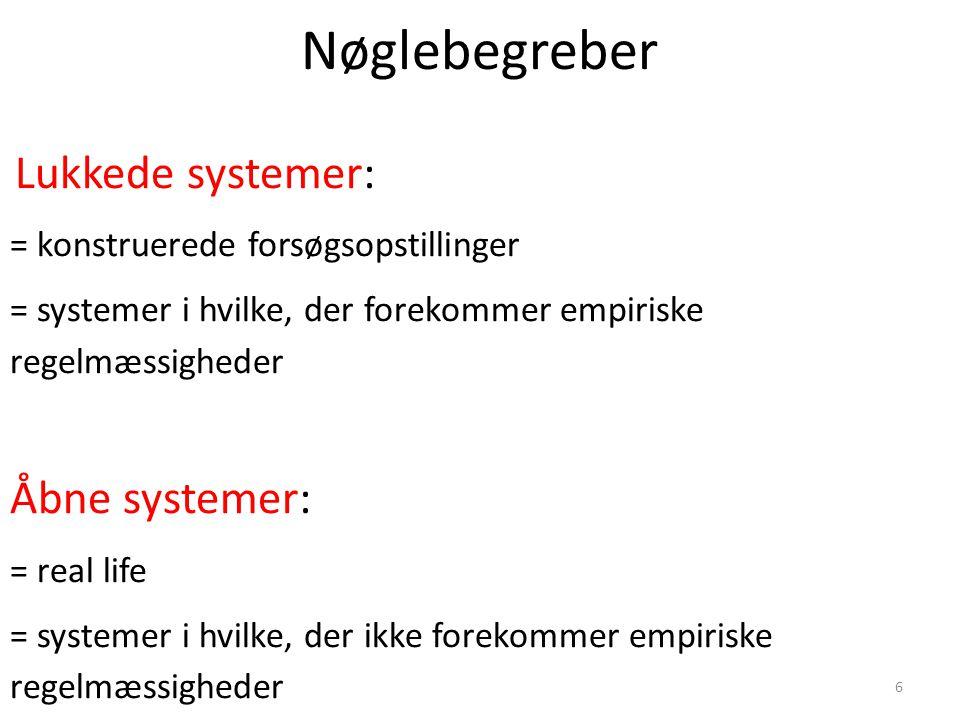 Nøglebegreber Åbne systemer: = konstruerede forsøgsopstillinger