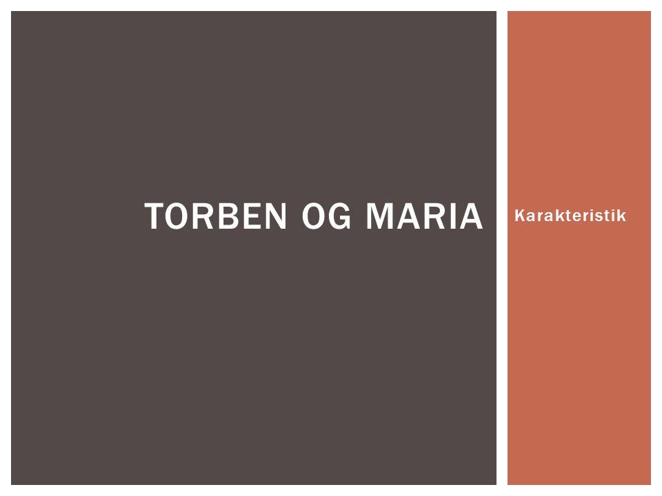 Torben og Maria Karakteristik