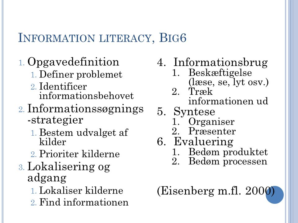 Information literacy, Big6
