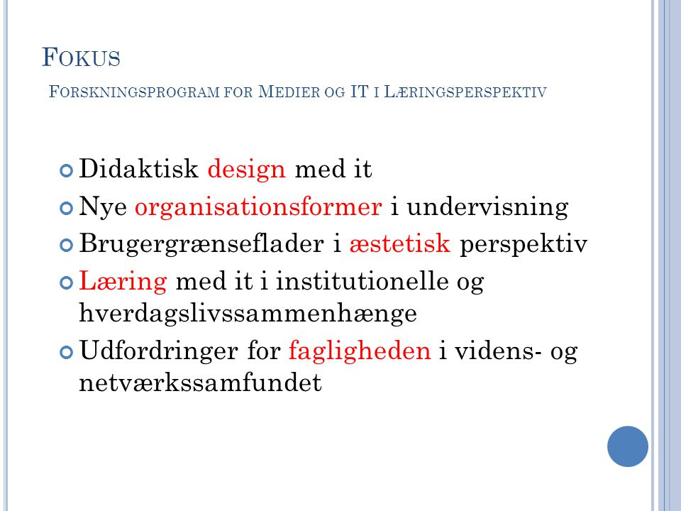 Fokus Forskningsprogram for Medier og IT i Læringsperspektiv