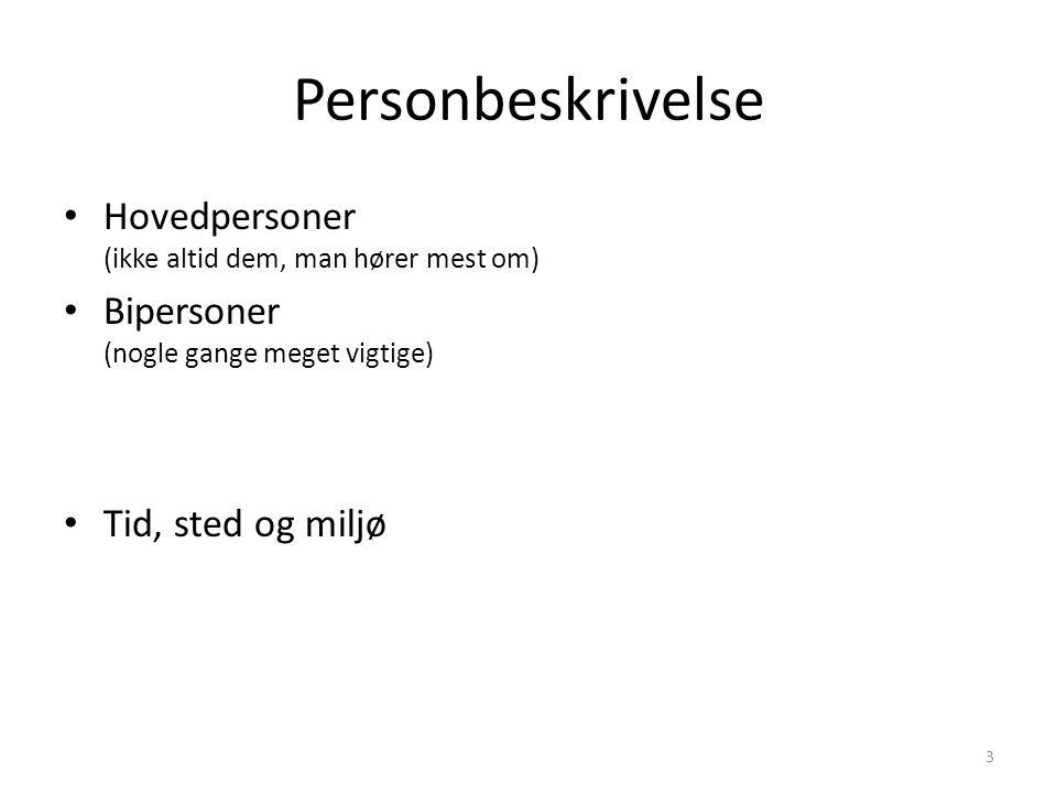 Personbeskrivelse Hovedpersoner (ikke altid dem, man hører mest om)