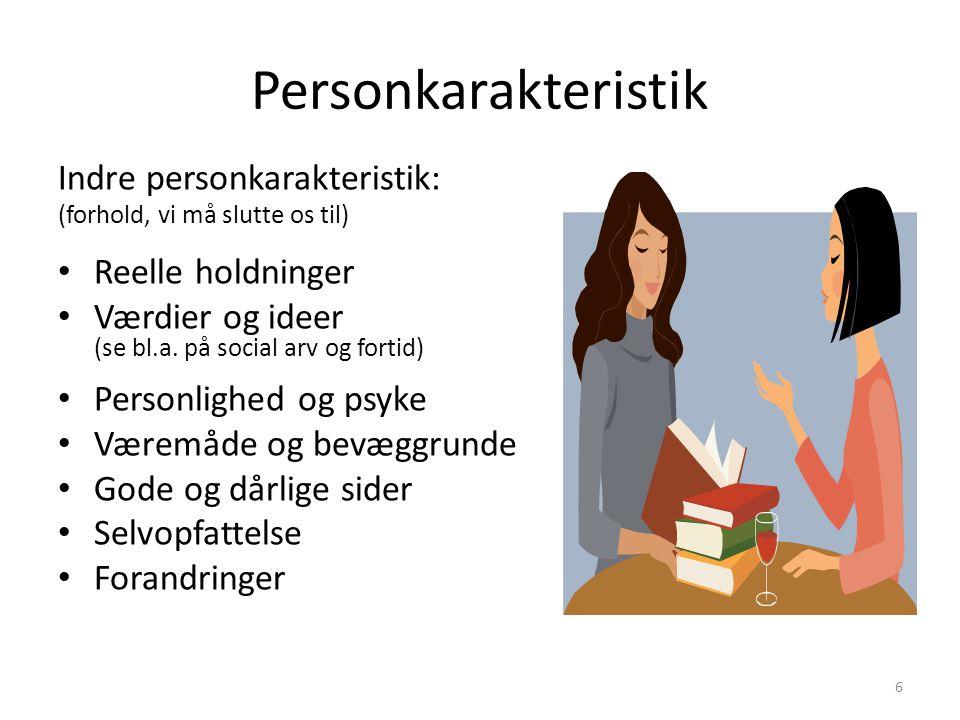 Personkarakteristik Indre personkarakteristik: Reelle holdninger