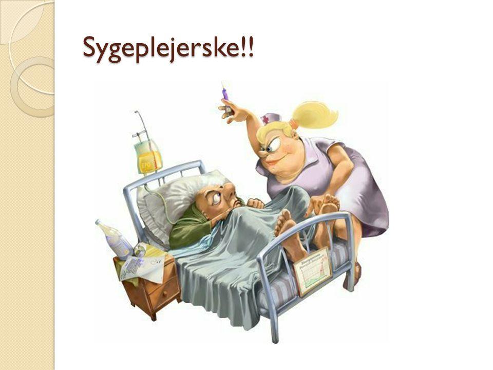 Sygeplejerske!!