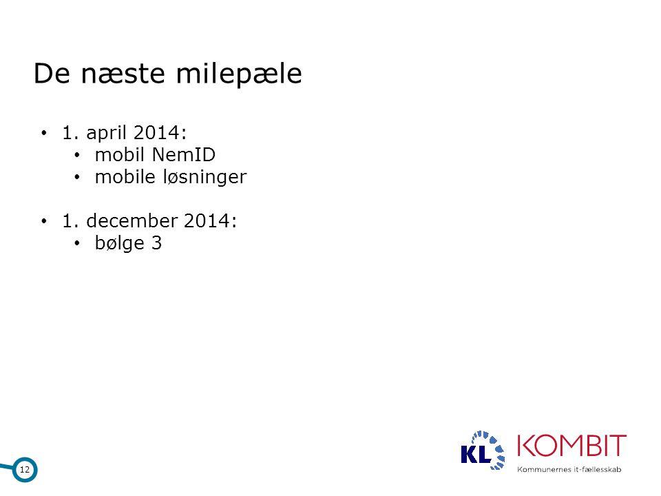 De næste milepæle 1. april 2014: mobil NemID mobile løsninger
