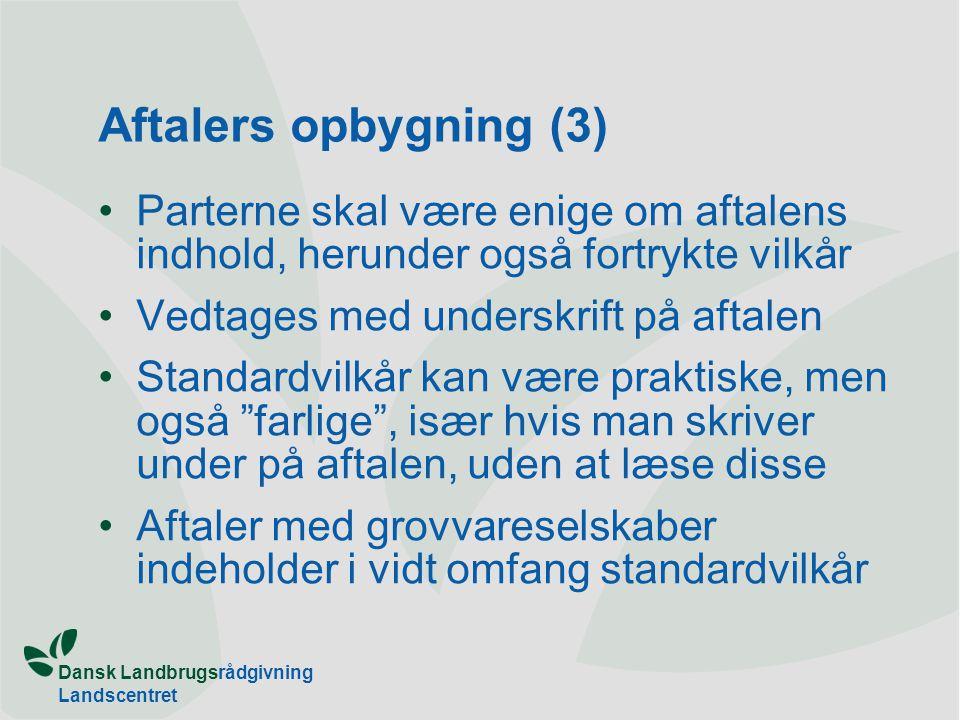 Aftalers opbygning (3) Parterne skal være enige om aftalens indhold, herunder også fortrykte vilkår.