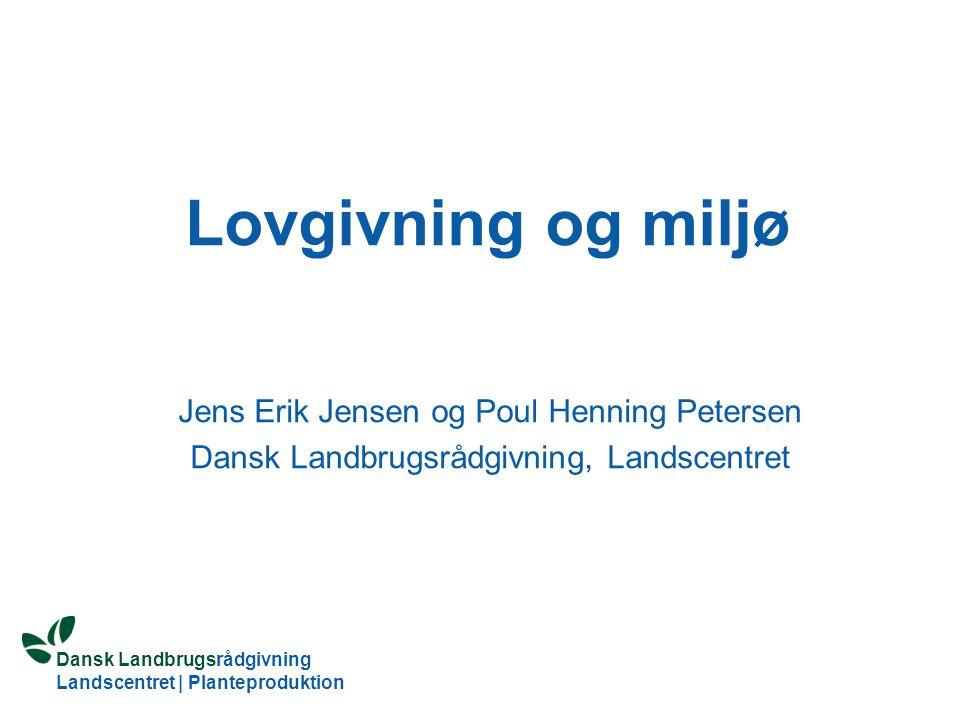 Lovgivning og miljø Jens Erik Jensen og Poul Henning Petersen