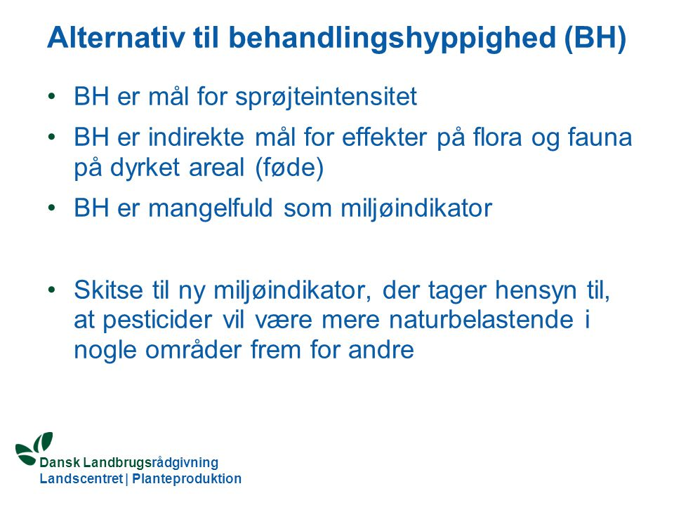 Alternativ til behandlingshyppighed (BH)