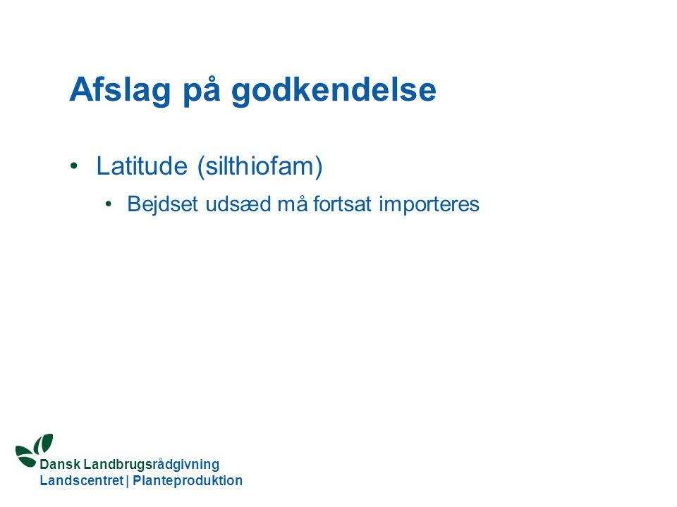 Afslag på godkendelse Latitude (silthiofam)