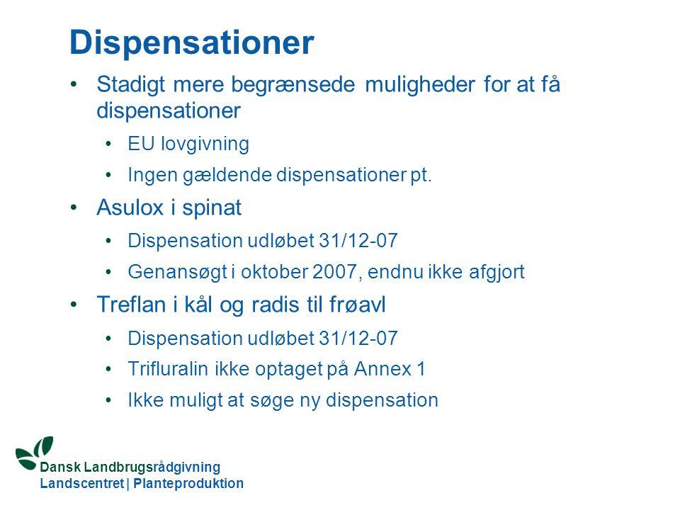 Dispensationer Stadigt mere begrænsede muligheder for at få dispensationer. EU lovgivning. Ingen gældende dispensationer pt.