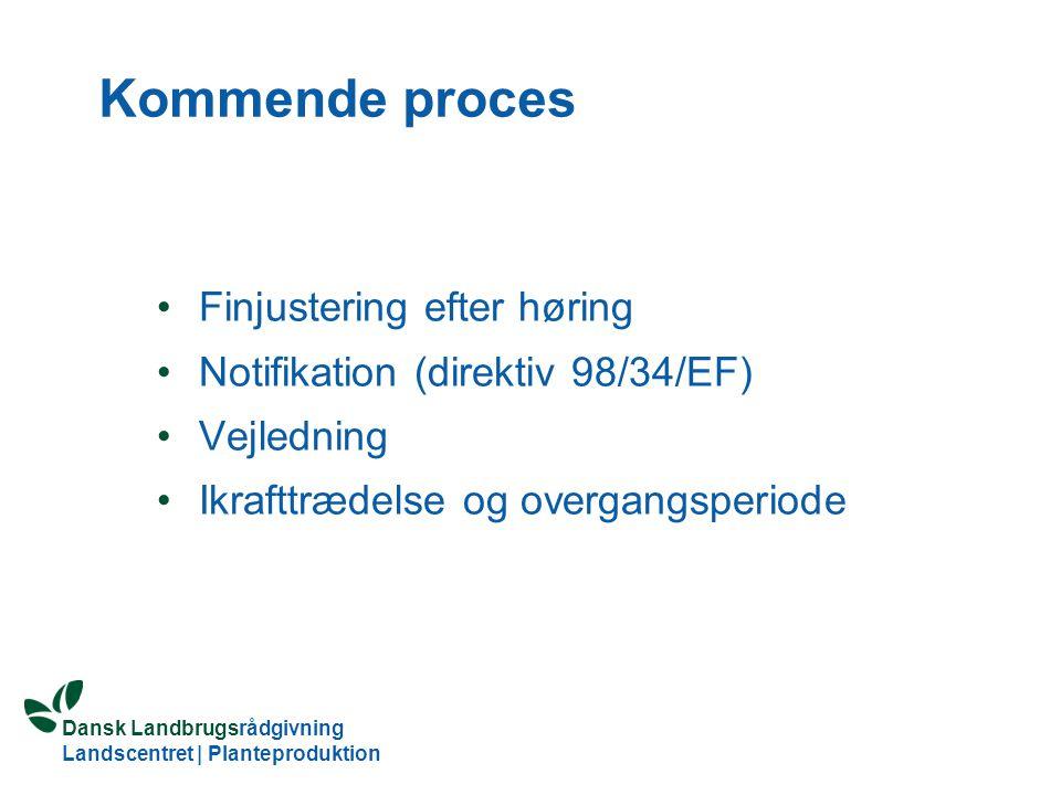 Kommende proces Finjustering efter høring