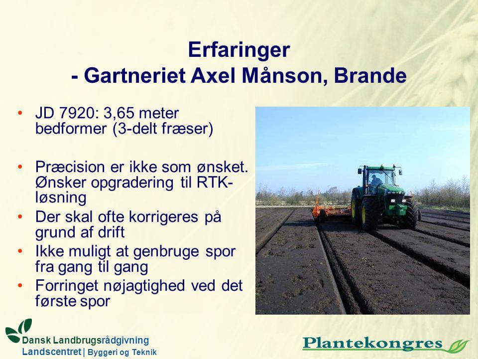 Erfaringer - Gartneriet Axel Månson, Brande