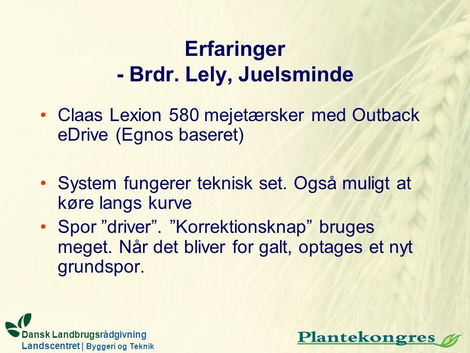 Erfaringer - Brdr. Lely, Juelsminde
