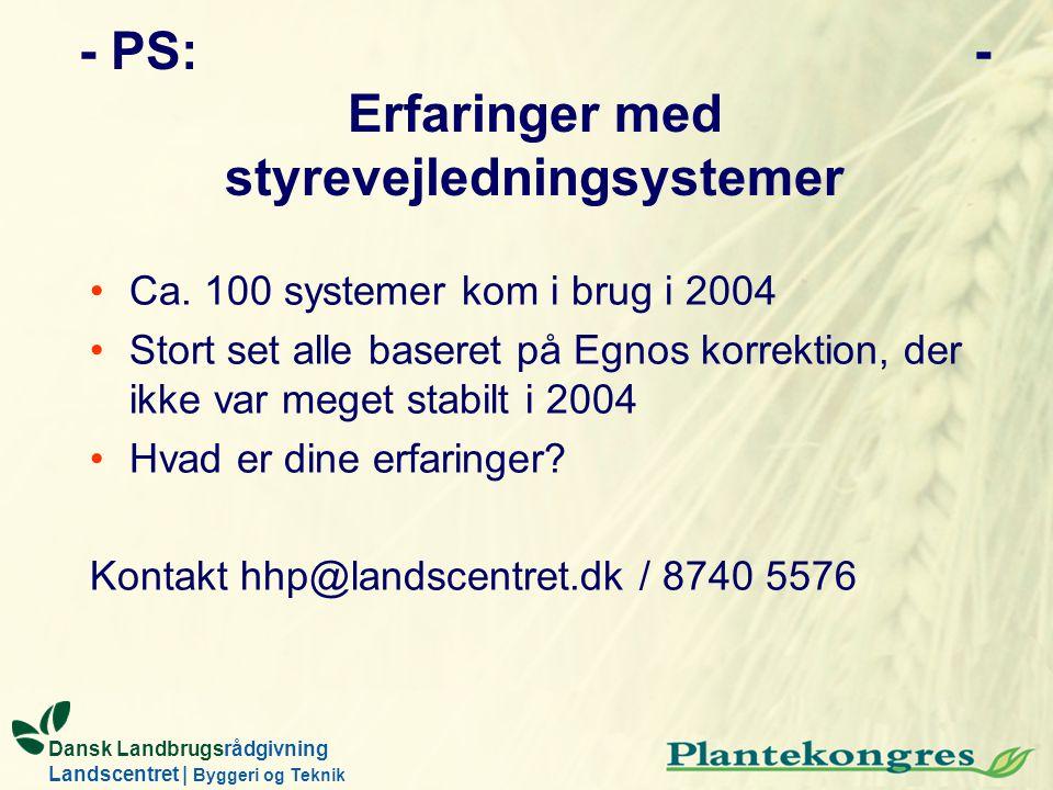 - PS: - Erfaringer med styrevejledningsystemer
