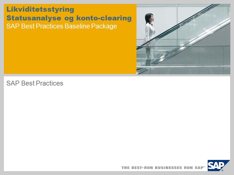 Likviditetsstyring Statusanalyse og konto-clearing SAP Best Practices Baseline Package