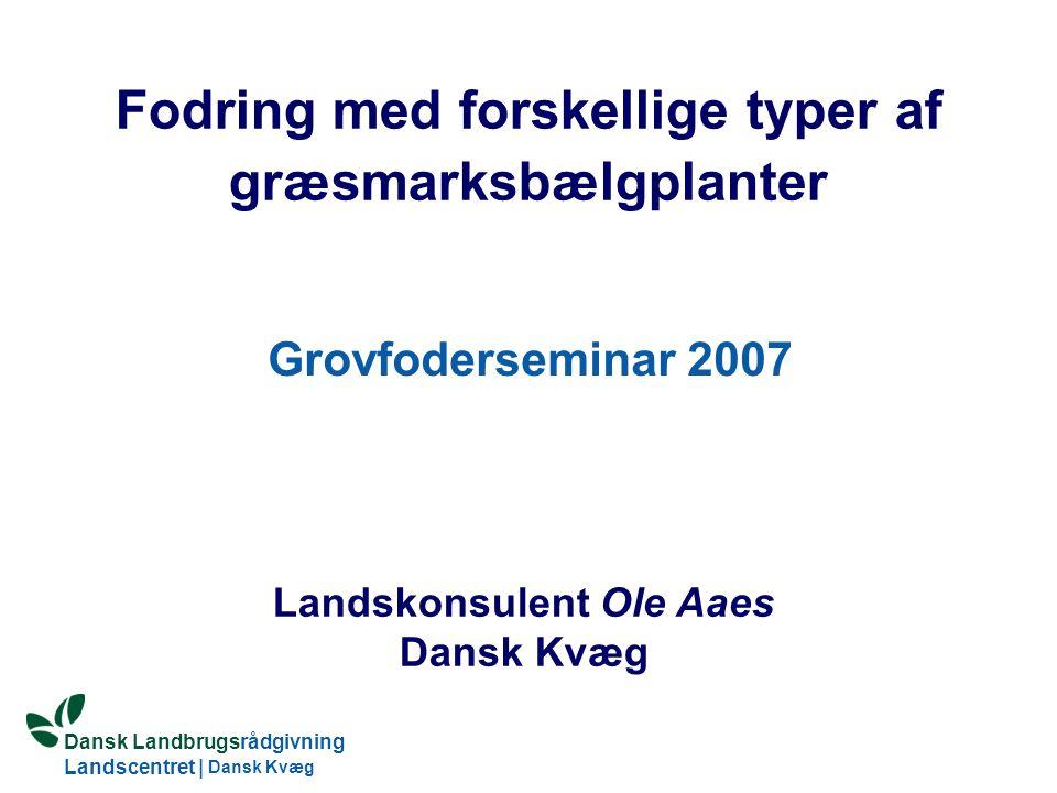 Fodring med forskellige typer af græsmarksbælgplanter