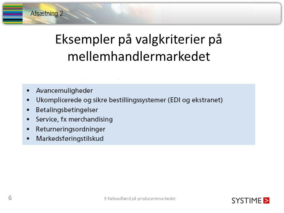 Eksempler på valgkriterier på mellemhandlermarkedet