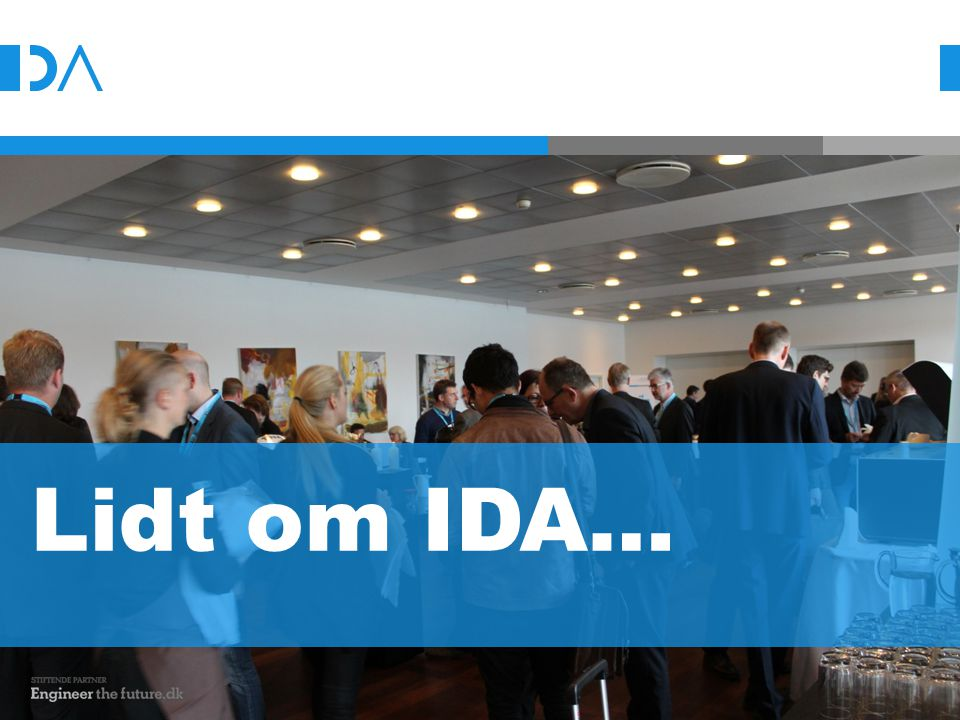 Lidt om IDA… Tak til: Navn Navnesen 1 Navn Navnesen 2 Etc.