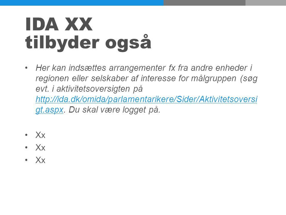 IDA XX tilbyder også