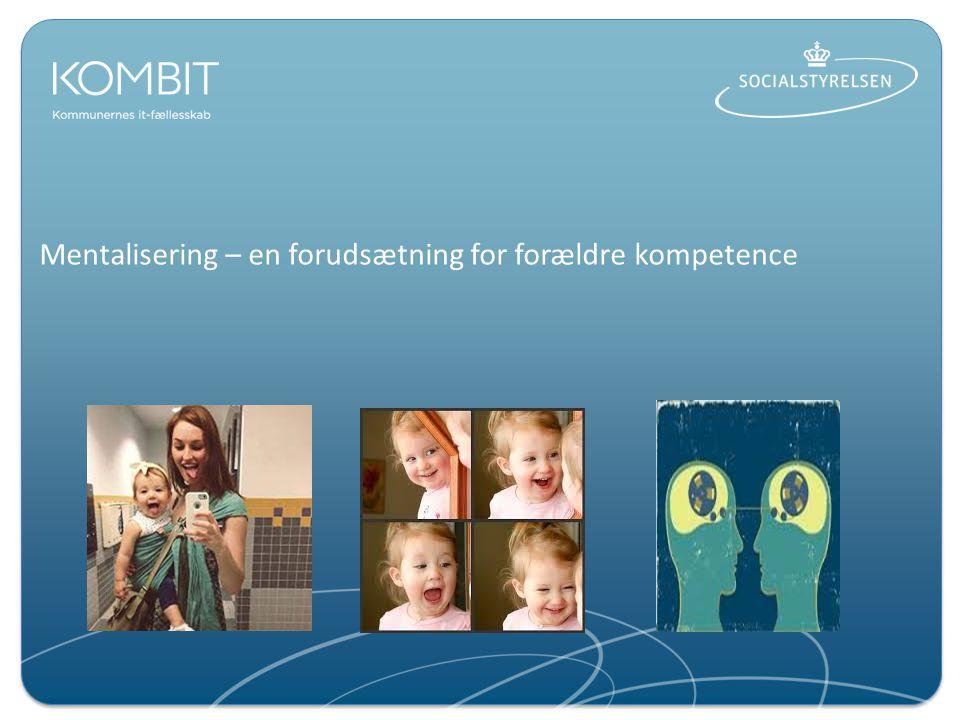 Mentalisering – en forudsætning for forældre kompetence