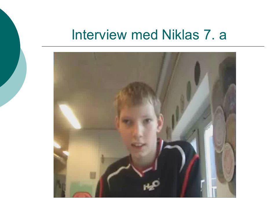 Interview med Niklas 7. a