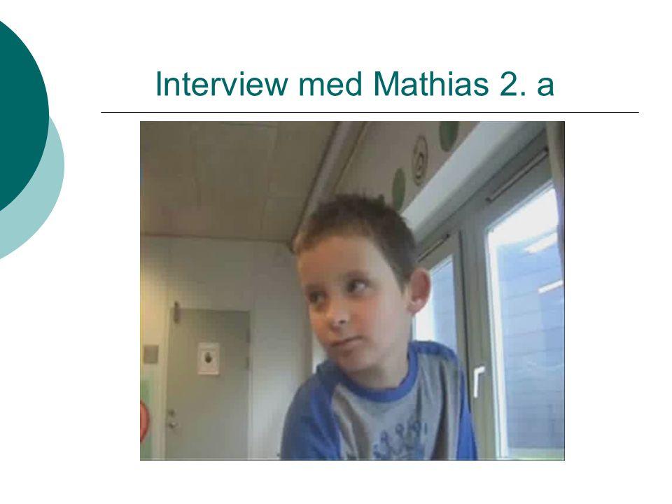Interview med Mathias 2. a