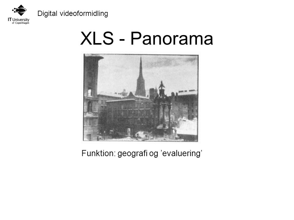 XLS - Panorama Funktion: geografi og 'evaluering'