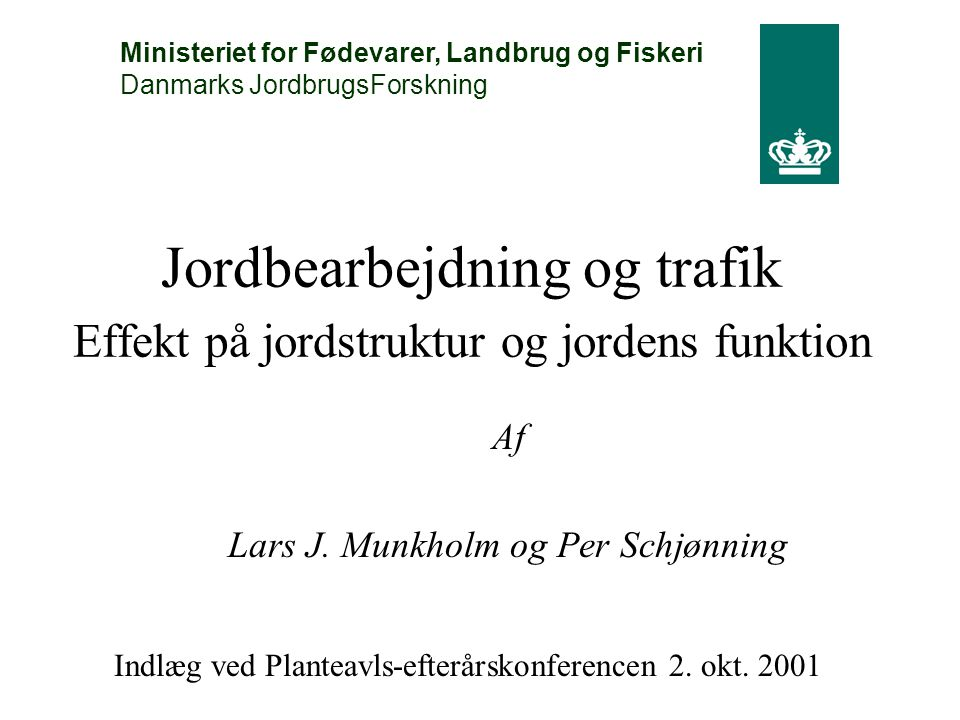 Jordbearbejdning og trafik Effekt på jordstruktur og jordens funktion