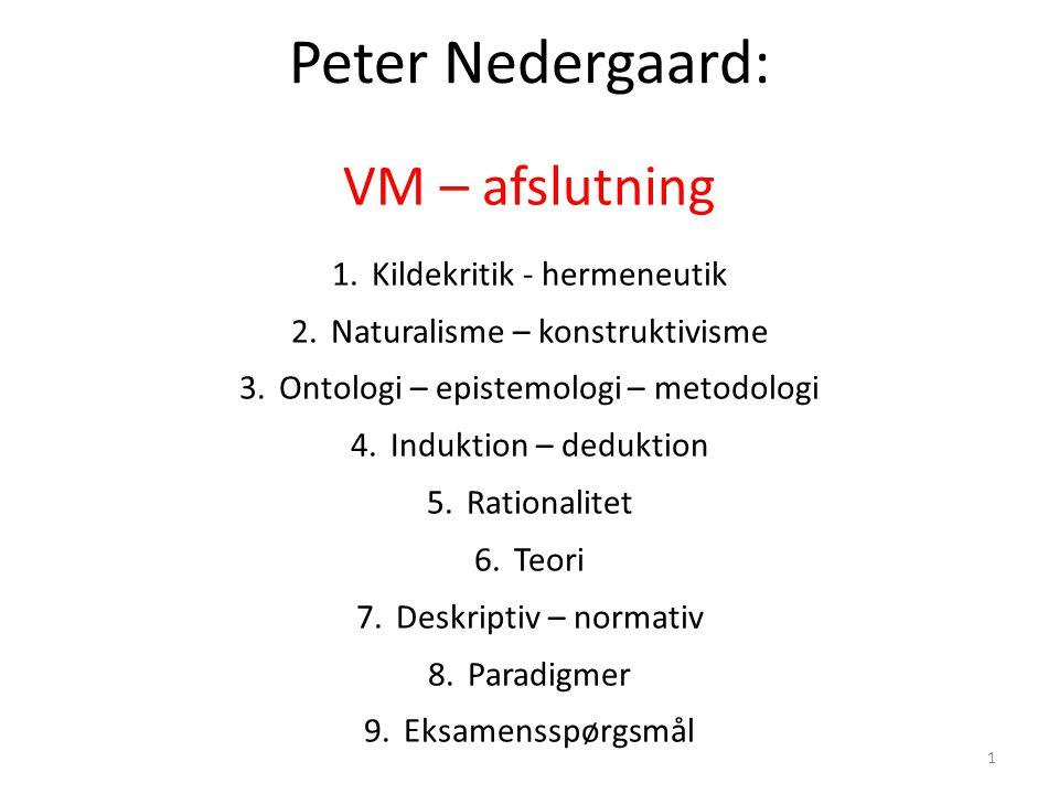 Peter Nedergaard: VM – afslutning Kildekritik - hermeneutik