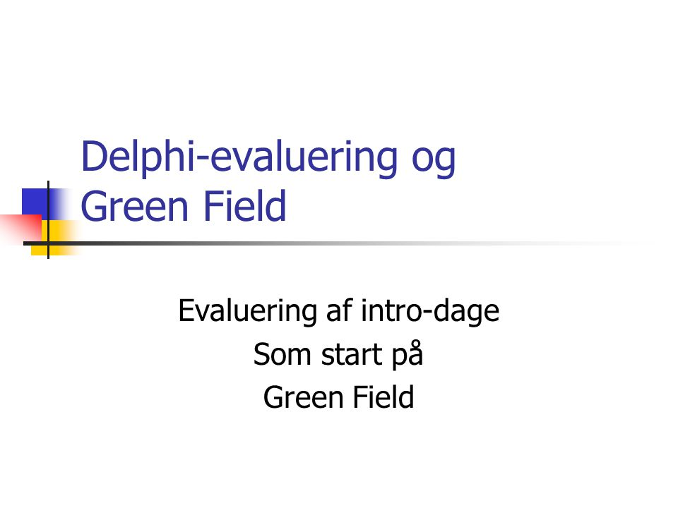 Delphi-evaluering og Green Field