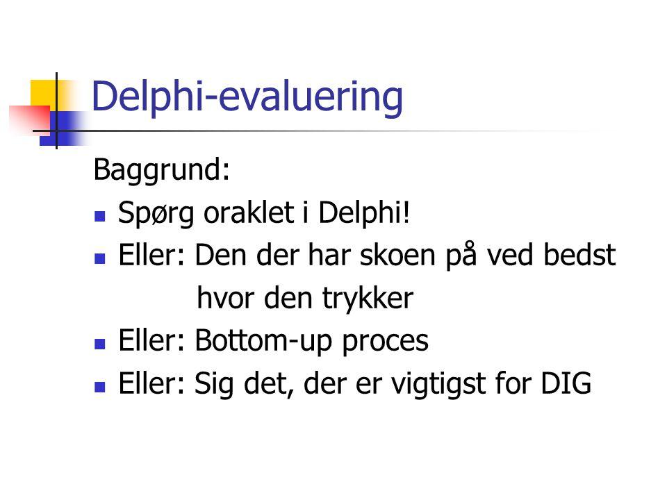 Delphi-evaluering Baggrund: Spørg oraklet i Delphi!