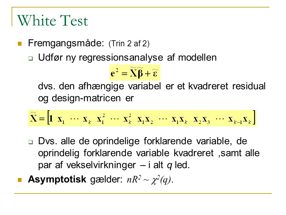 White Test Fremgangsmåde: (Trin 2 af 2)