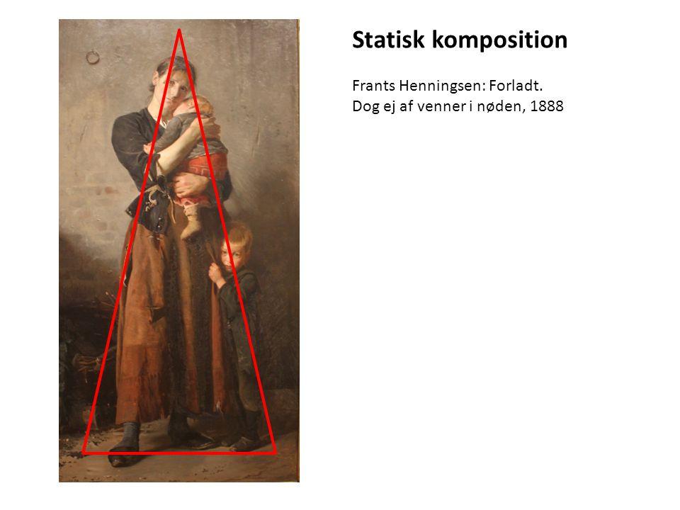 Statisk komposition Frants Henningsen: Forladt.