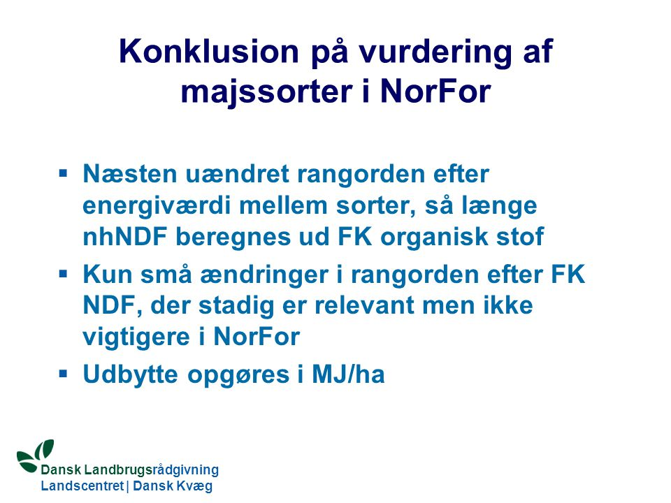 Konklusion på vurdering af majssorter i NorFor