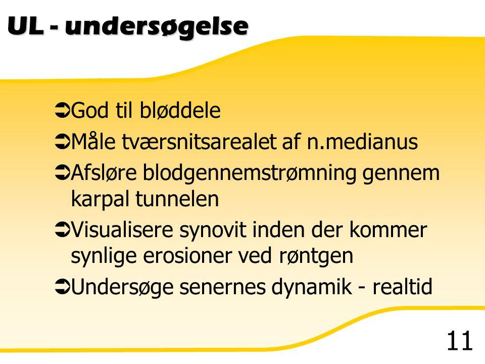 UL - undersøgelse God til bløddele Måle tværsnitsarealet af n.medianus