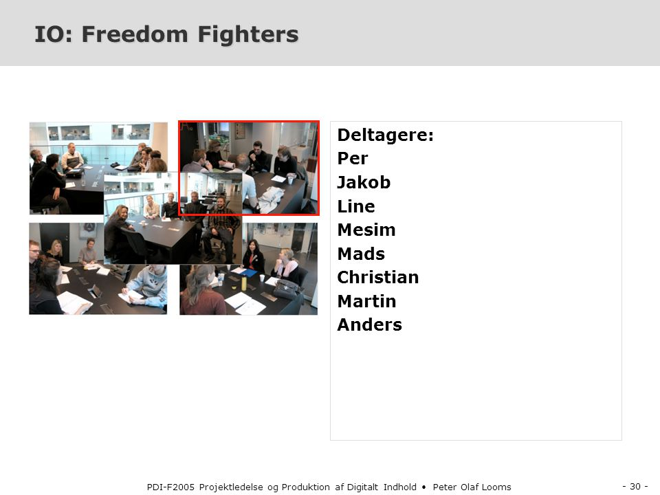 IO: Freedom Fighters Deltagere: Per Jakob Line Mesim Mads Christian