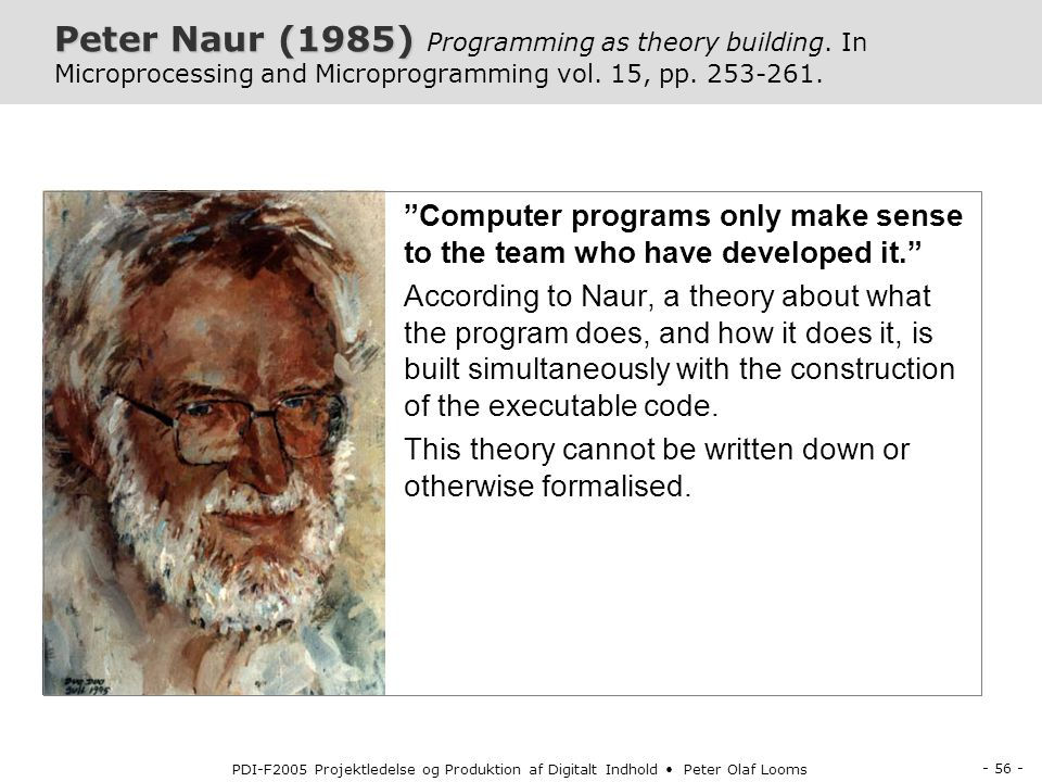Peter Naur (1985) Programming as theory building