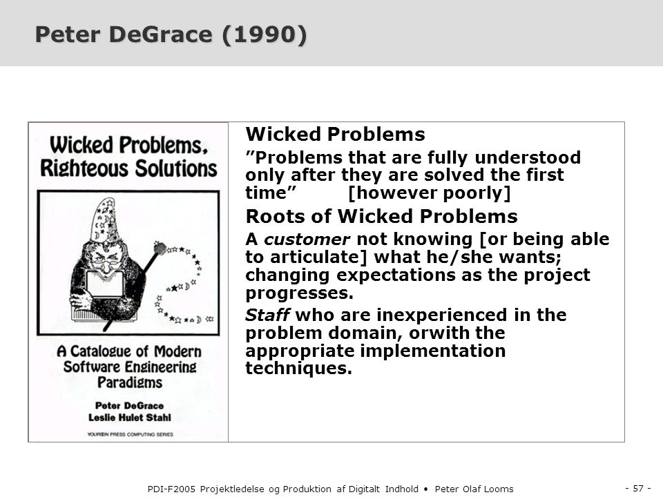 Peter DeGrace (1990) Wicked Problems Roots of Wicked Problems