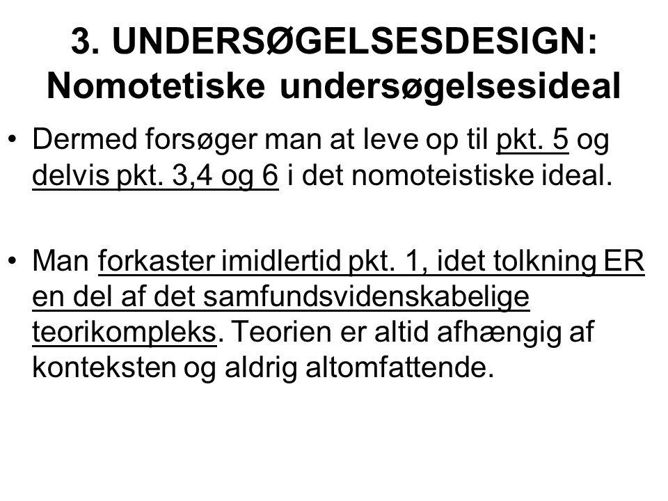 3. UNDERSØGELSESDESIGN: Nomotetiske undersøgelsesideal