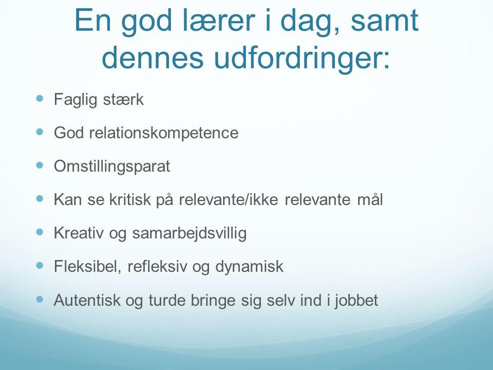 En god lærer i dag, samt dennes udfordringer: