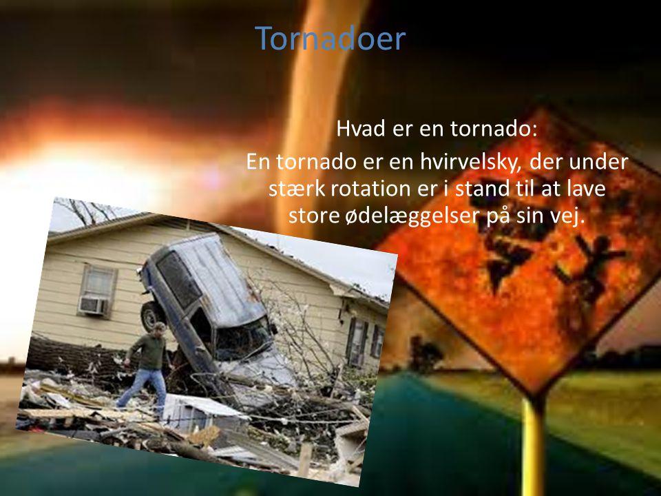 Tornadoer Hvad er en tornado: