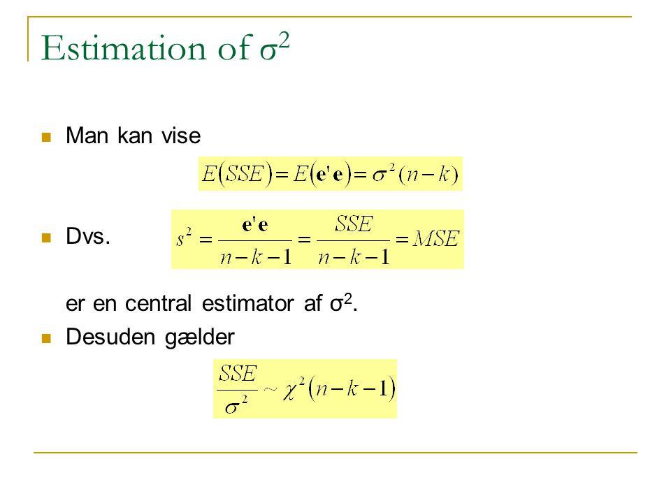 Estimation of σ2 Man kan vise Dvs. er en central estimator af σ2.