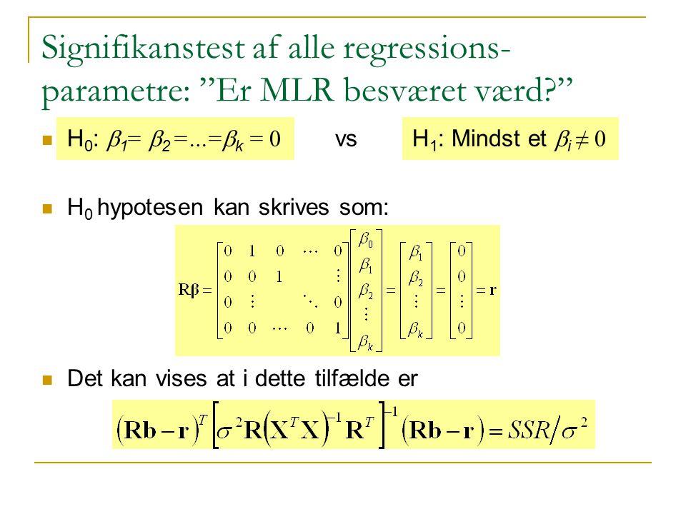 Signifikanstest af alle regressions-parametre: Er MLR besværet værd