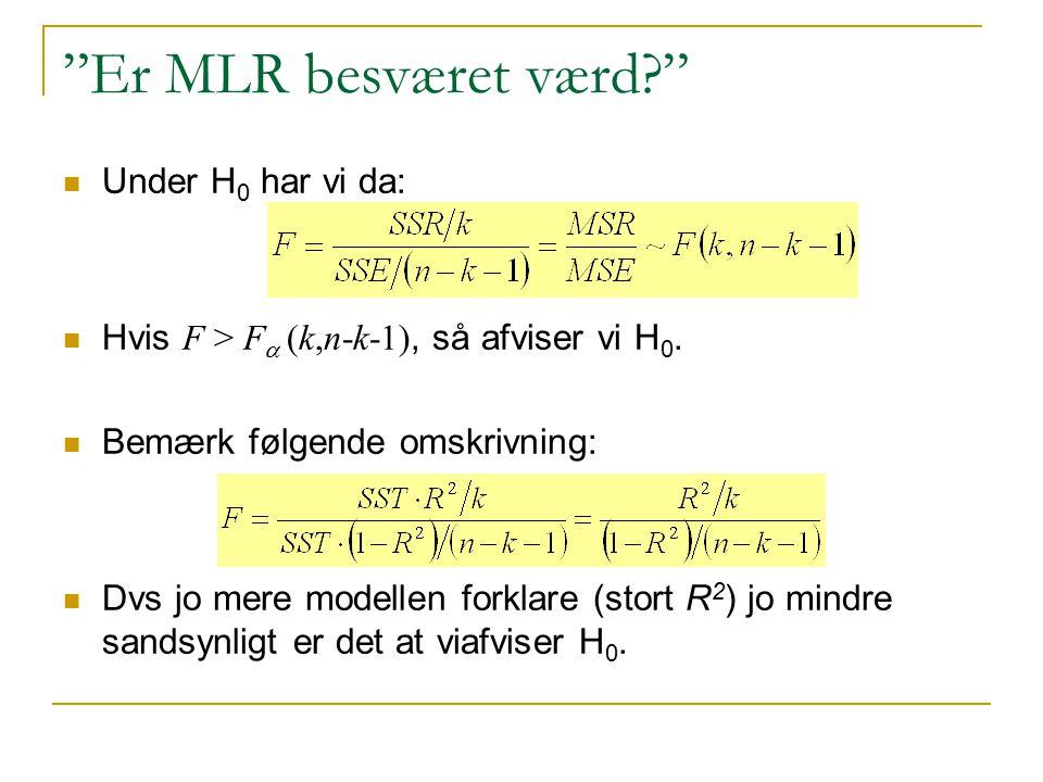 Er MLR besværet værd Under H0 har vi da: