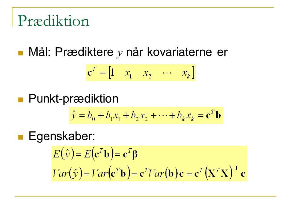 Prædiktion Mål: Prædiktere y når kovariaterne er Punkt-prædiktion