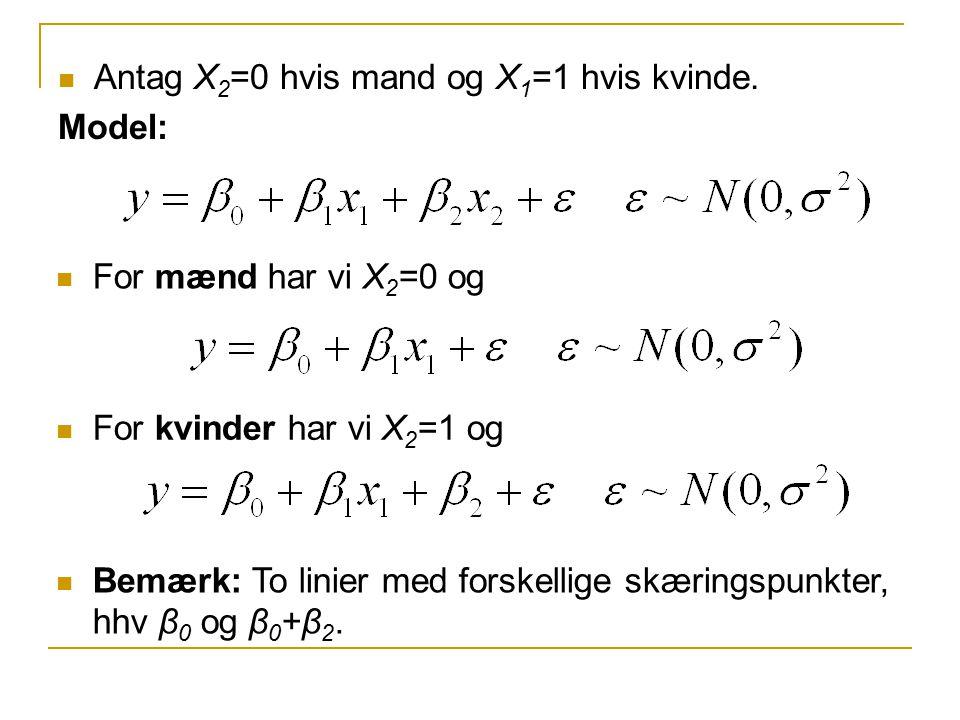 Antag X2=0 hvis mand og X1=1 hvis kvinde.