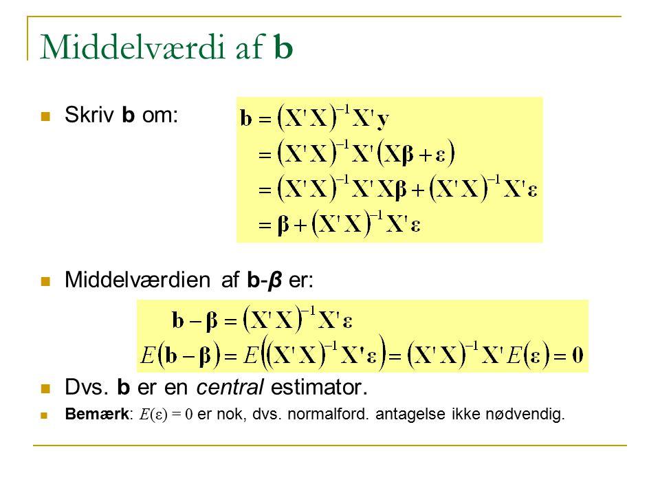 Middelværdi af b Skriv b om: Middelværdien af b-β er: